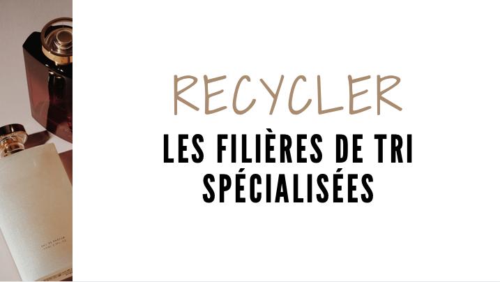 Recycler les filieres de tri spécialisées