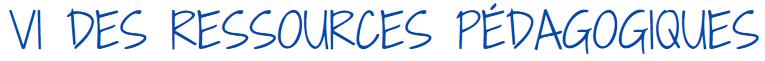 6. des ressources pedagogiques