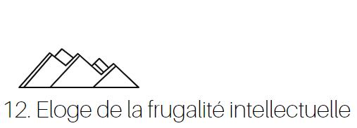 12. Eloge de la frugalité intellectuelle